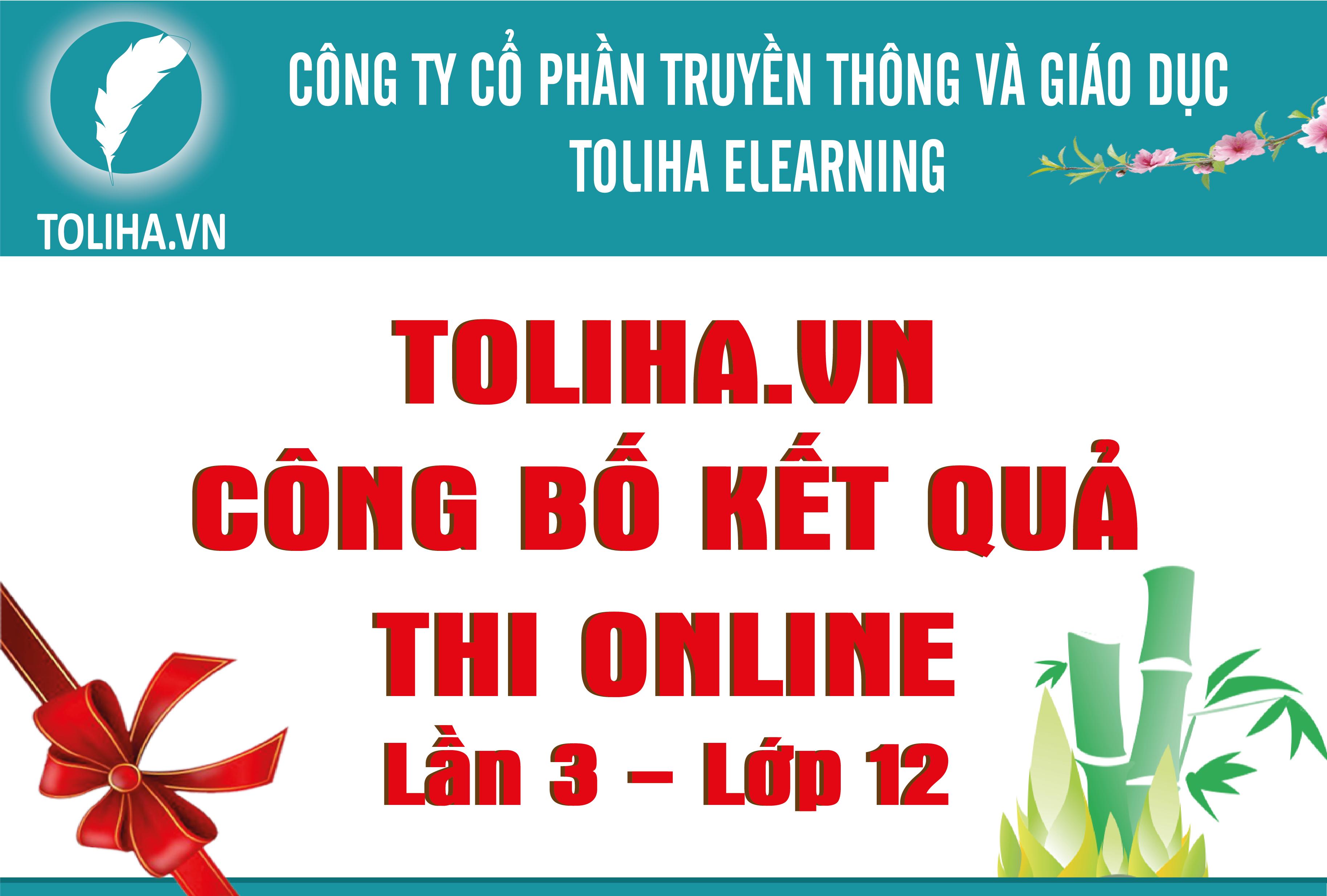TOLIHA.VN Thông báo Kết quả thi online diễn ra ngày 15 tháng 12 năm 2019