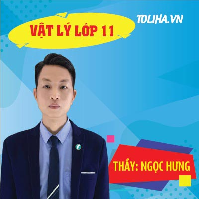 VẬT LÝ 11 - CƠ BẢN + NÂNG CAO